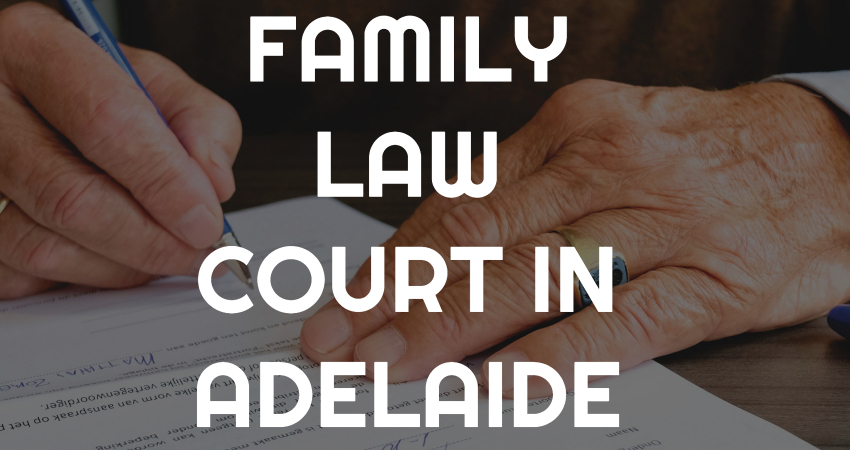 adelaide family law court